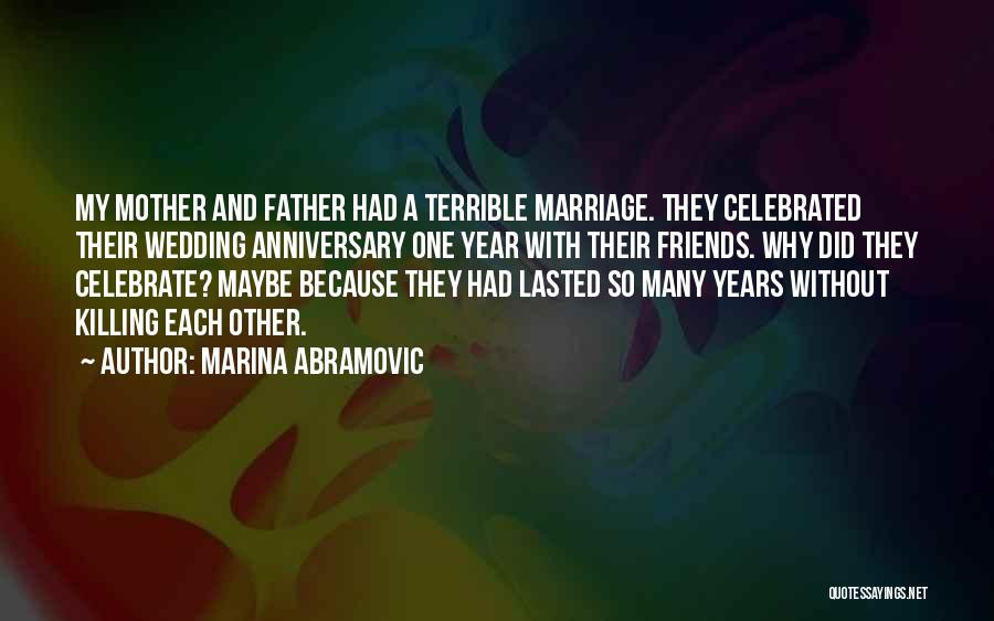 Mother Wedding Quotes By Marina Abramovic