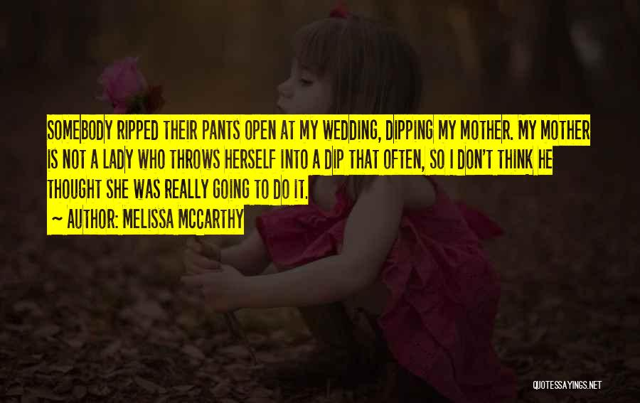 Mother Wedding Quotes By Melissa McCarthy