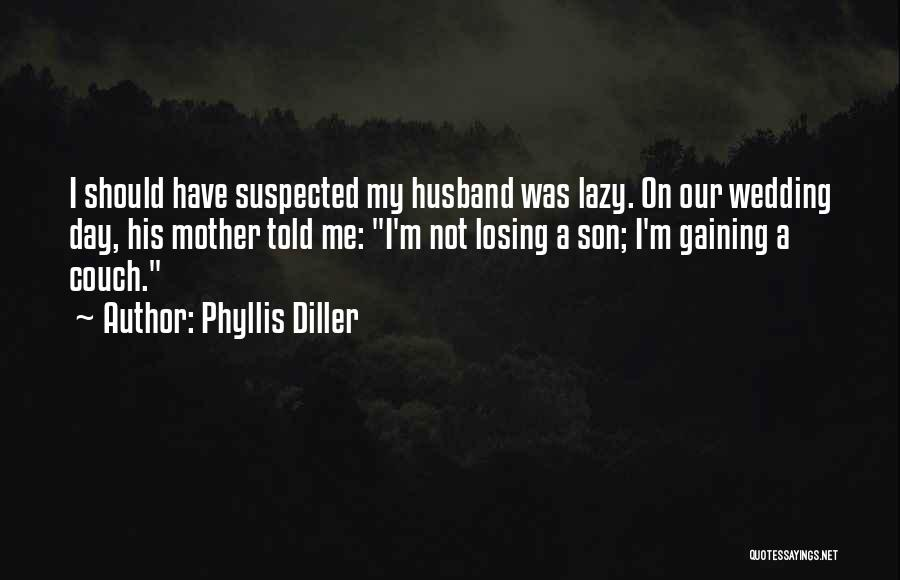 Mother Wedding Quotes By Phyllis Diller