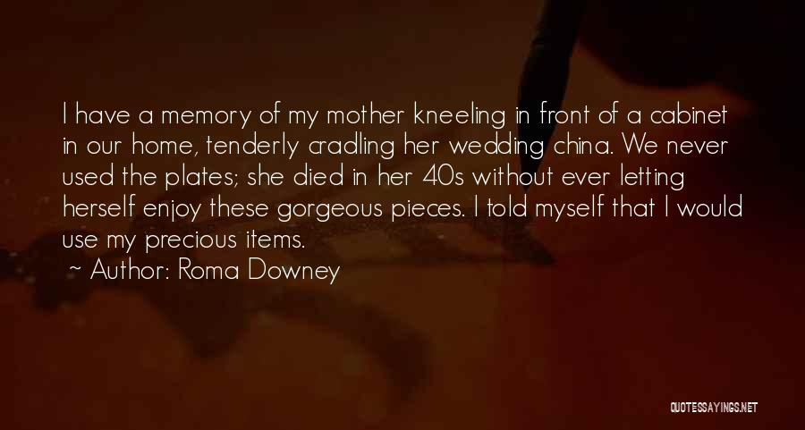 Mother Wedding Quotes By Roma Downey