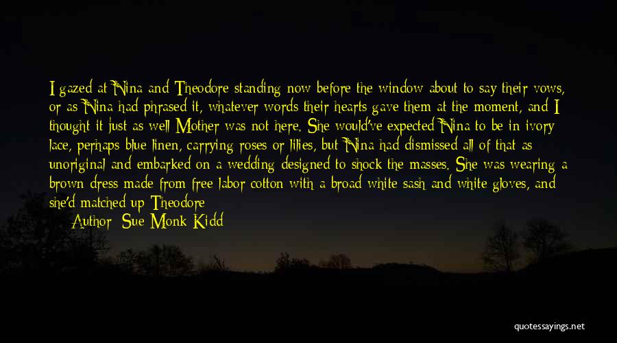 Mother Wedding Quotes By Sue Monk Kidd