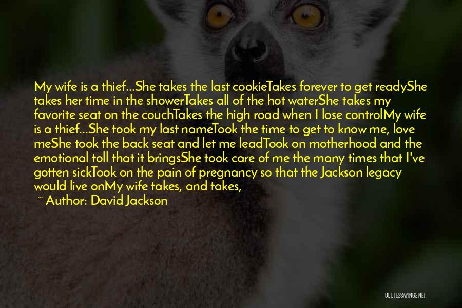 Motherhood Strength Quotes By David Jackson