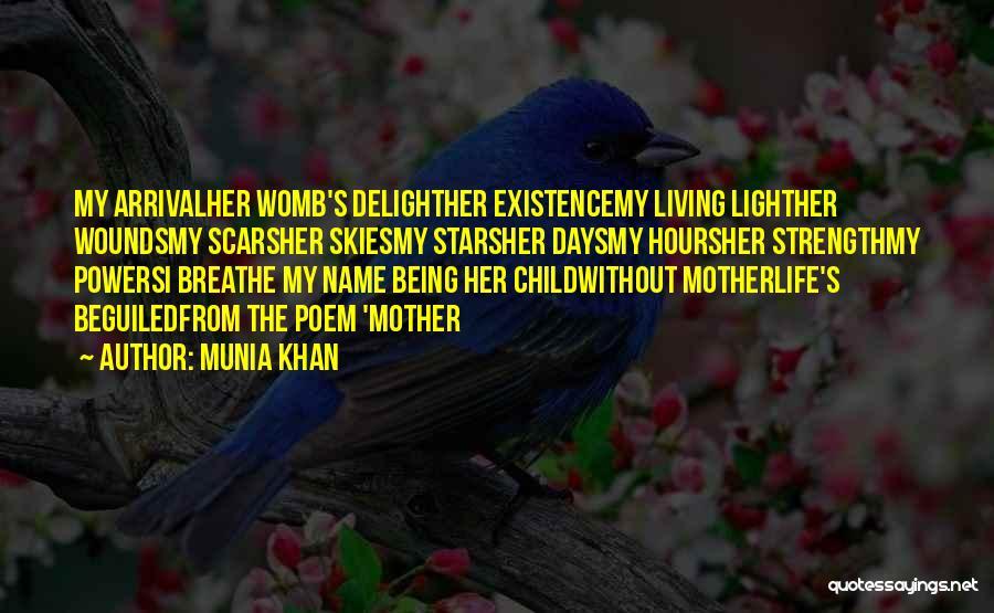 Motherhood Strength Quotes By Munia Khan