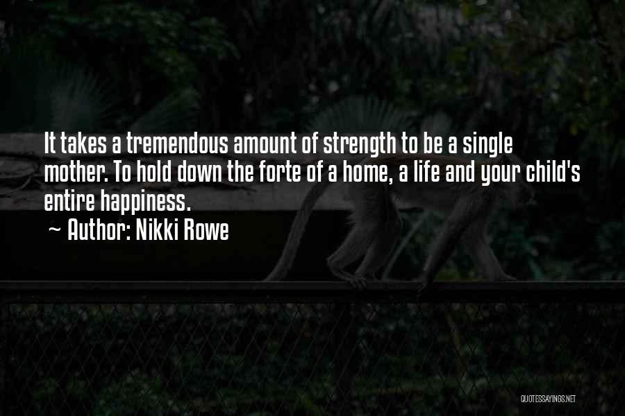 Motherhood Strength Quotes By Nikki Rowe