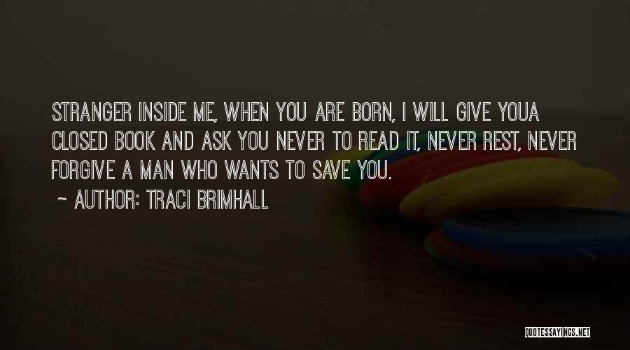 Motherhood Strength Quotes By Traci Brimhall