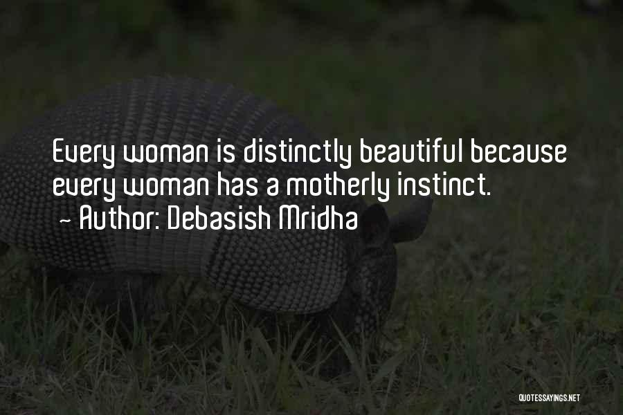 Motherly Instinct Quotes By Debasish Mridha