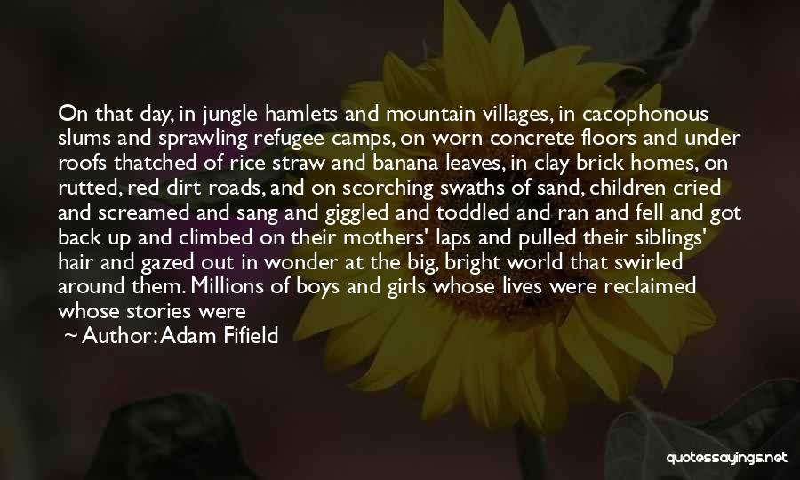 Mothers Around The World Quotes By Adam Fifield