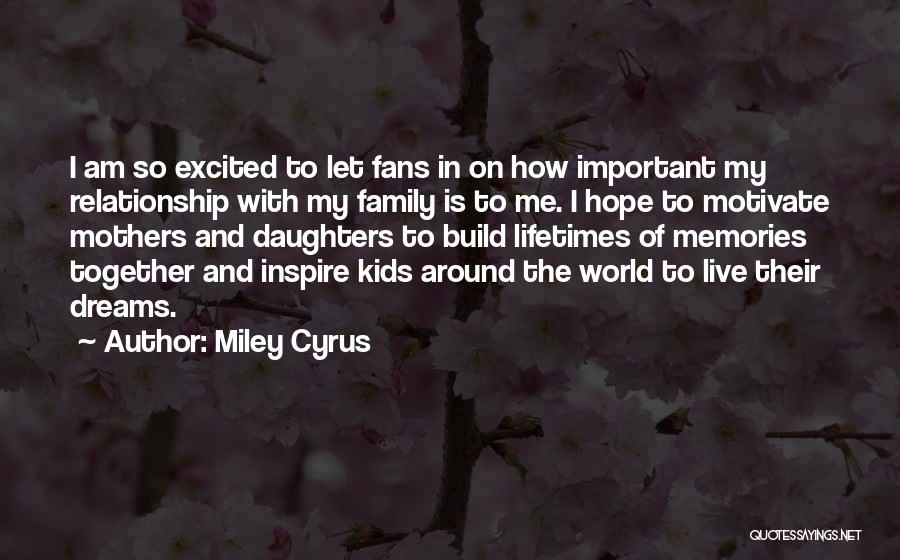 Mothers Around The World Quotes By Miley Cyrus