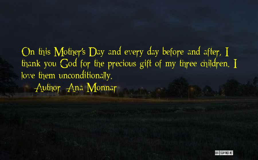 Mother's Day Thank You Quotes By Ana Monnar