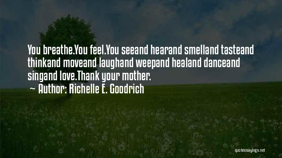 Mother's Day Thank You Quotes By Richelle E. Goodrich