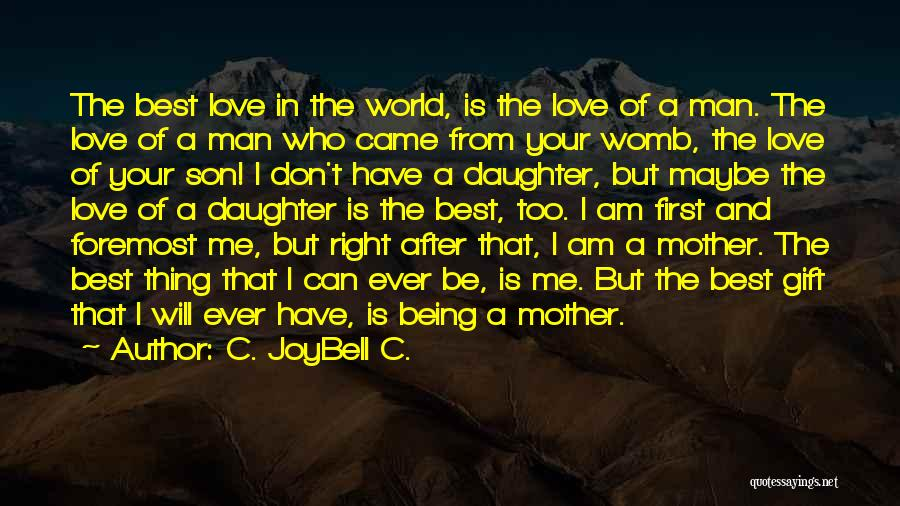 Mothers Love For Their Sons Quotes By C. JoyBell C.