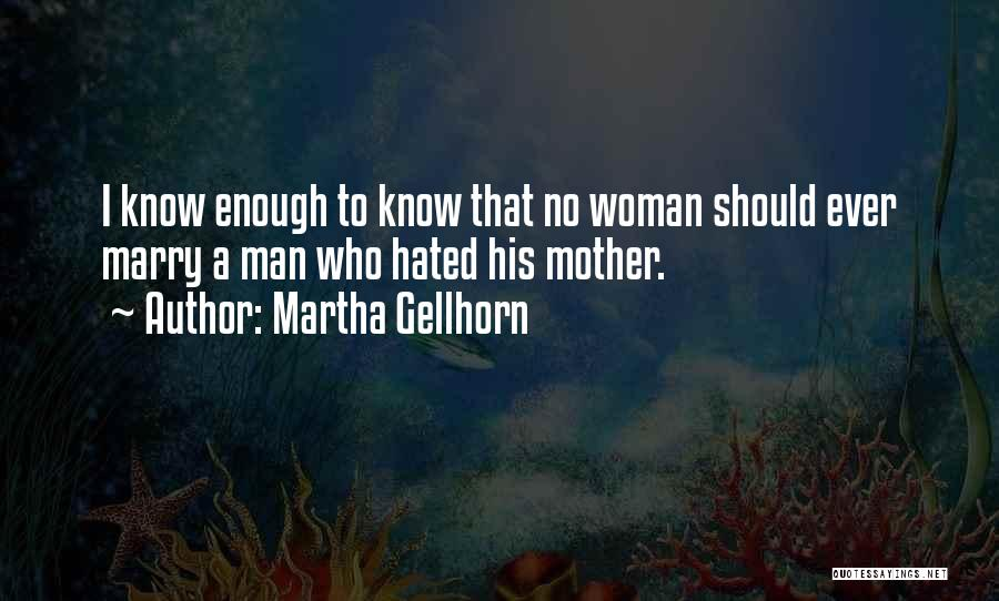 Mothers Love For Their Sons Quotes By Martha Gellhorn