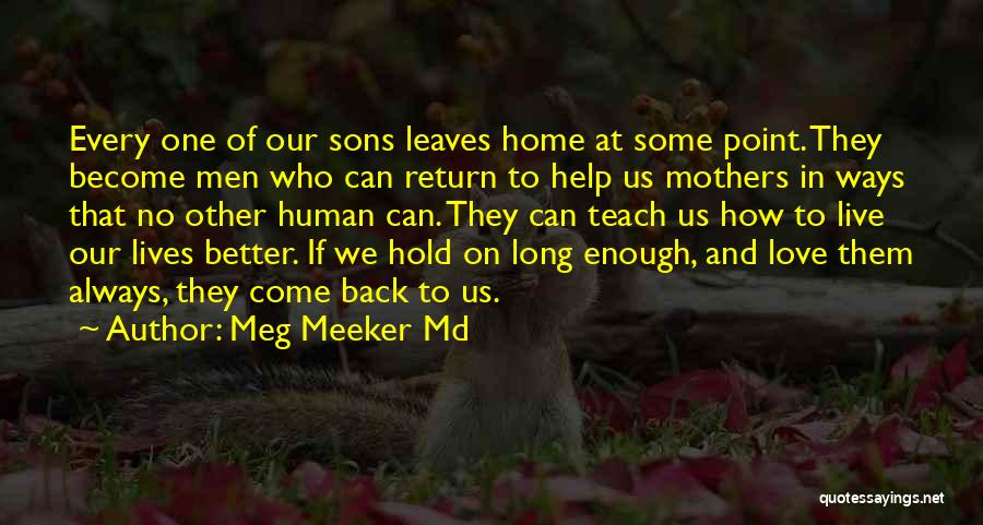 Mothers Love For Their Sons Quotes By Meg Meeker Md