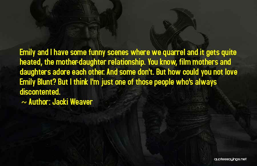 Mothers Love Funny Quotes By Jacki Weaver