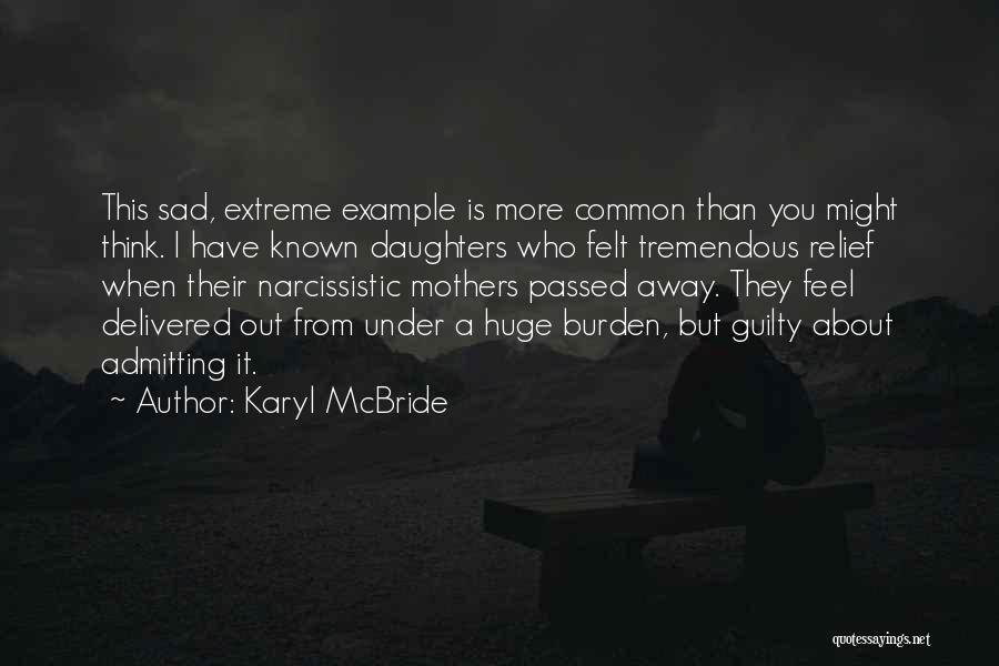 Mothers That Have Passed Quotes By Karyl McBride