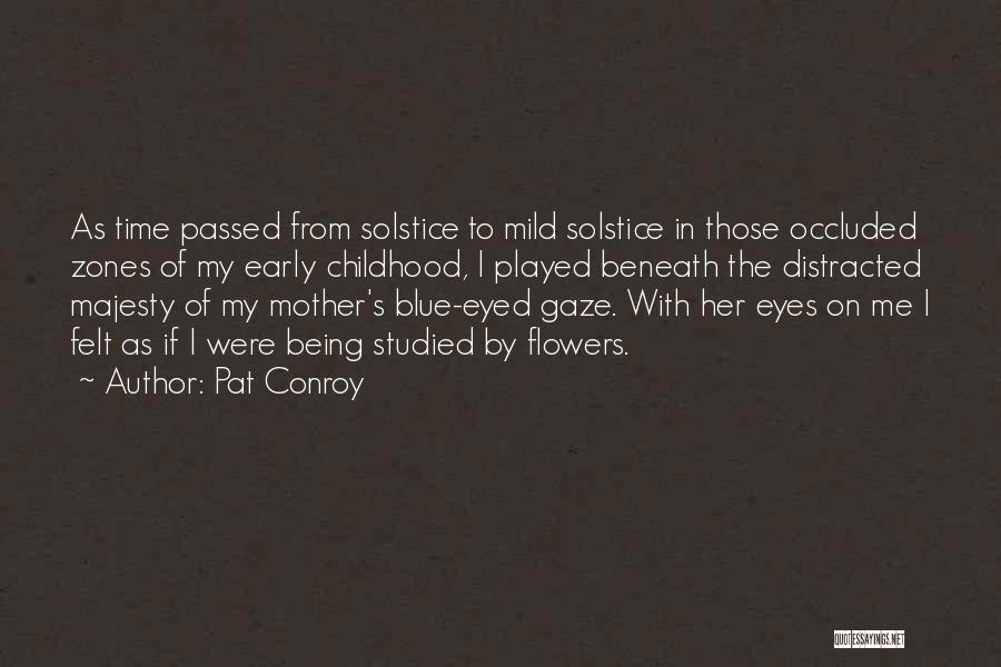 Mothers That Have Passed Quotes By Pat Conroy