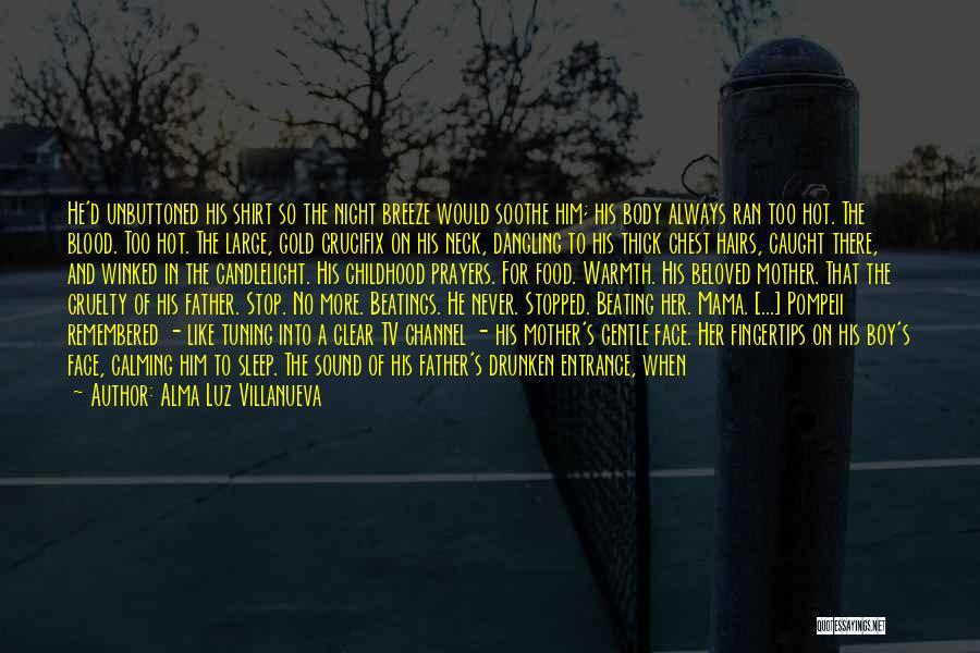 Mother's Warmth Quotes By Alma Luz Villanueva