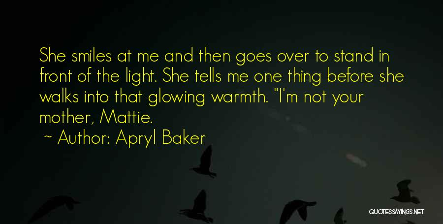Mother's Warmth Quotes By Apryl Baker