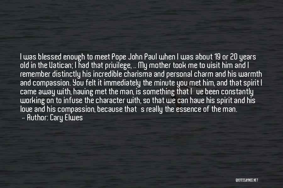 Mother's Warmth Quotes By Cary Elwes