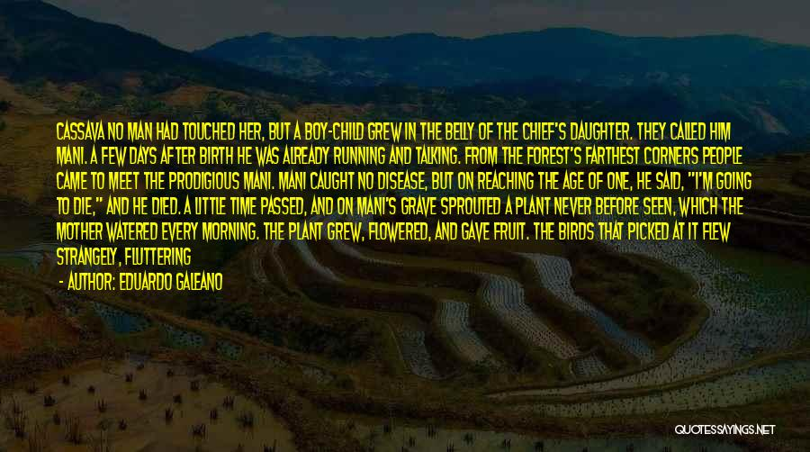 Mother's Warmth Quotes By Eduardo Galeano