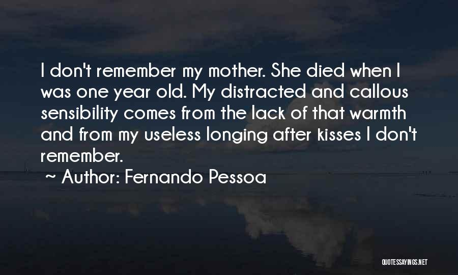 Mother's Warmth Quotes By Fernando Pessoa