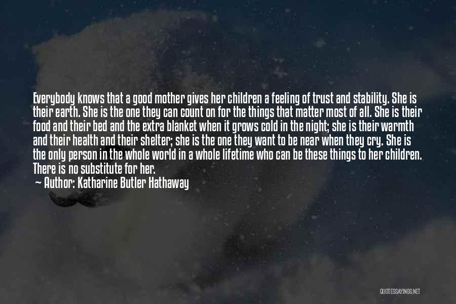 Mother's Warmth Quotes By Katharine Butler Hathaway