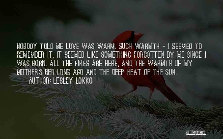 Mother's Warmth Quotes By Lesley Lokko