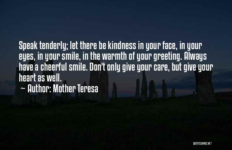 Mother's Warmth Quotes By Mother Teresa