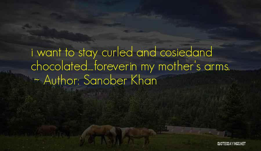 Mother's Warmth Quotes By Sanober Khan