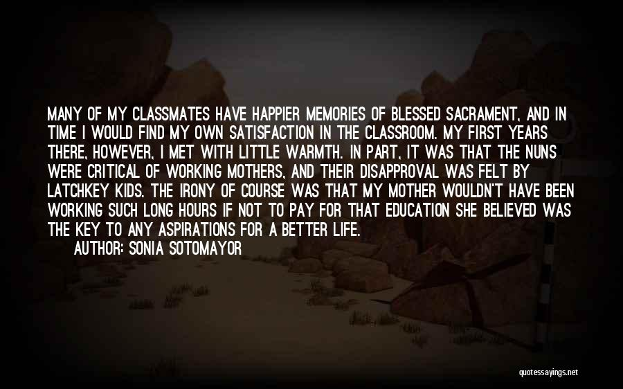 Mother's Warmth Quotes By Sonia Sotomayor