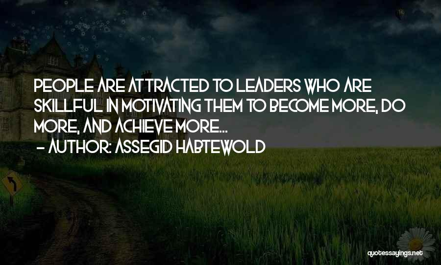 Motivating Yourself Quotes By Assegid Habtewold