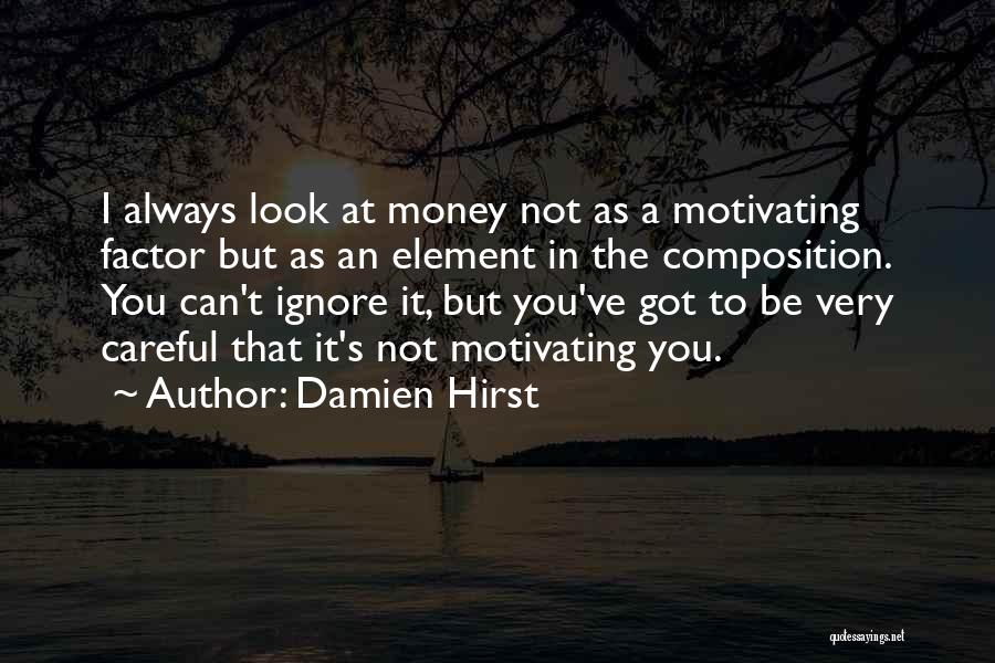 Motivating Yourself Quotes By Damien Hirst