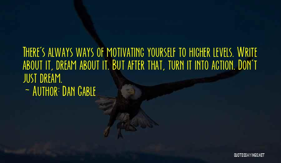 Motivating Yourself Quotes By Dan Gable