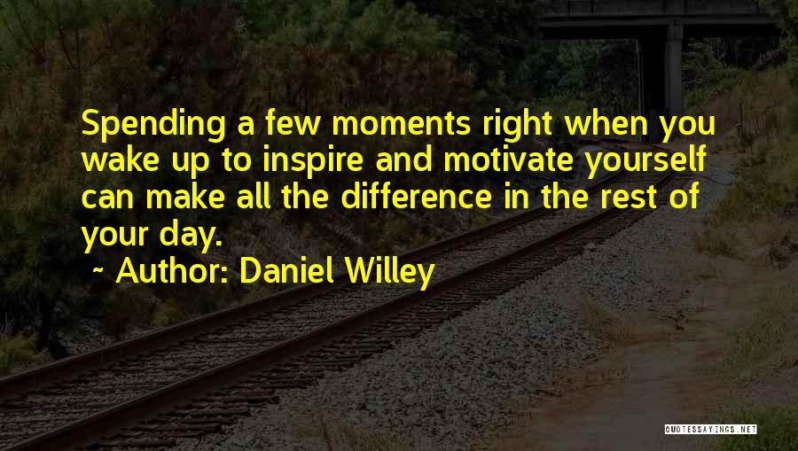 Motivating Yourself Quotes By Daniel Willey