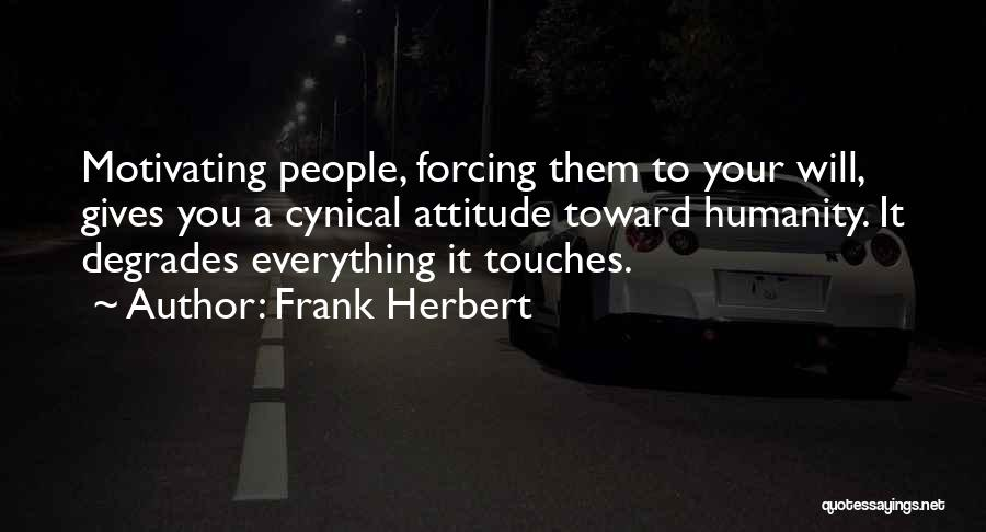 Motivating Yourself Quotes By Frank Herbert
