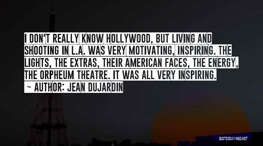 Motivating Yourself Quotes By Jean Dujardin