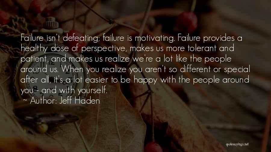 Motivating Yourself Quotes By Jeff Haden
