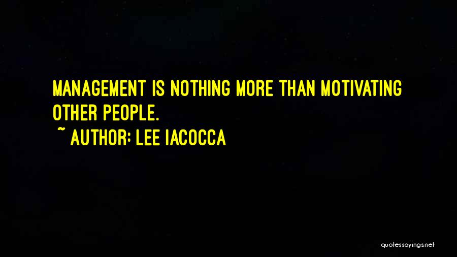 Motivating Yourself Quotes By Lee Iacocca