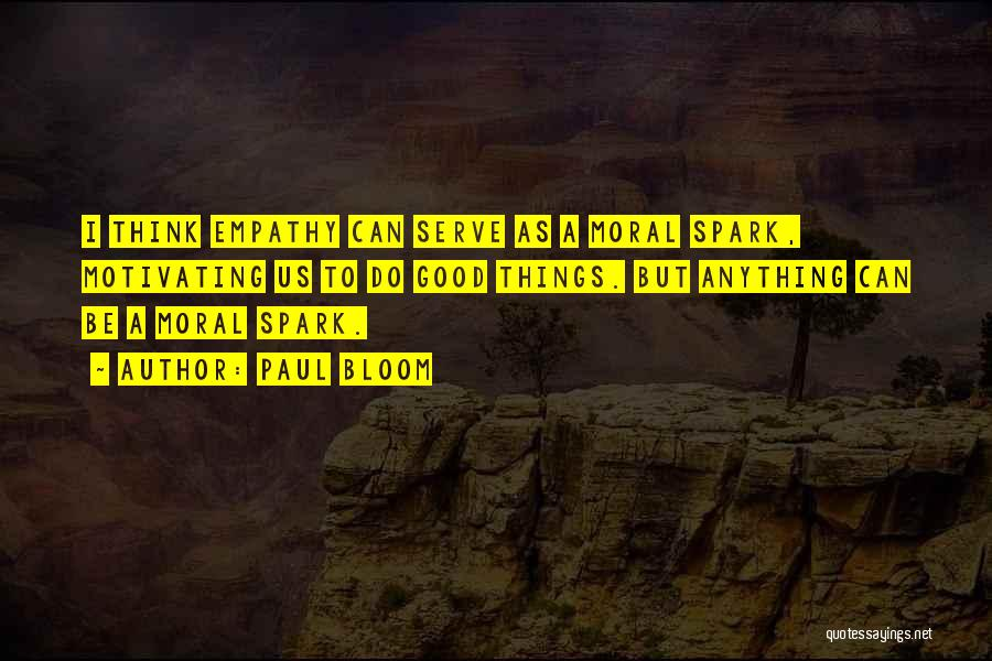 Motivating Yourself Quotes By Paul Bloom