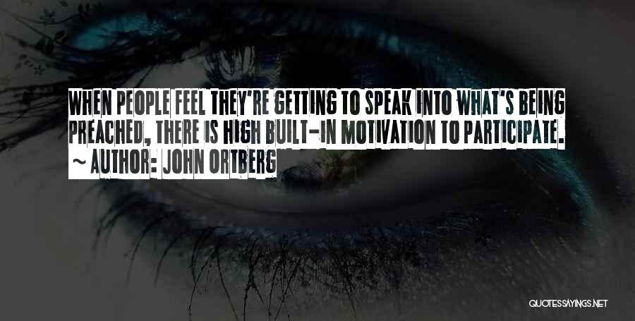 Motivation To Participate Quotes By John Ortberg