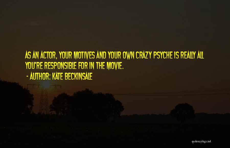 Motives Movie Quotes By Kate Beckinsale
