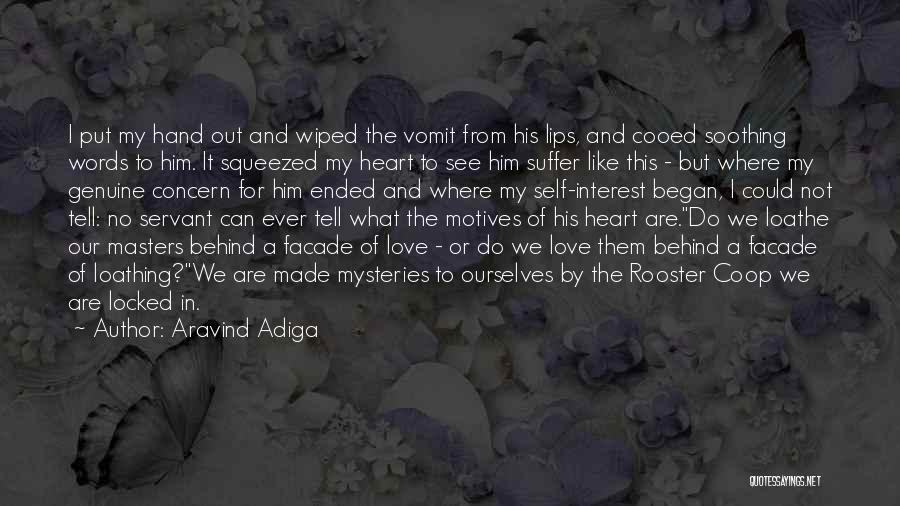 Motives Of The Heart Quotes By Aravind Adiga