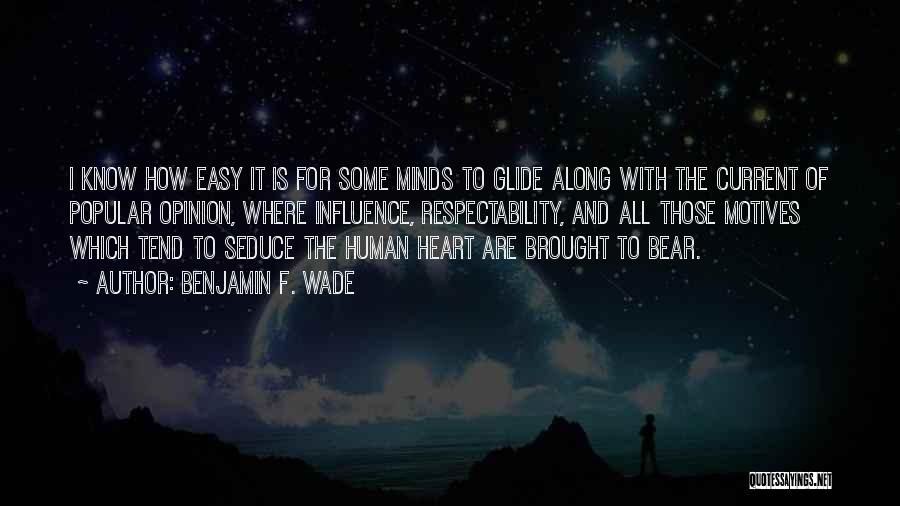 Motives Of The Heart Quotes By Benjamin F. Wade