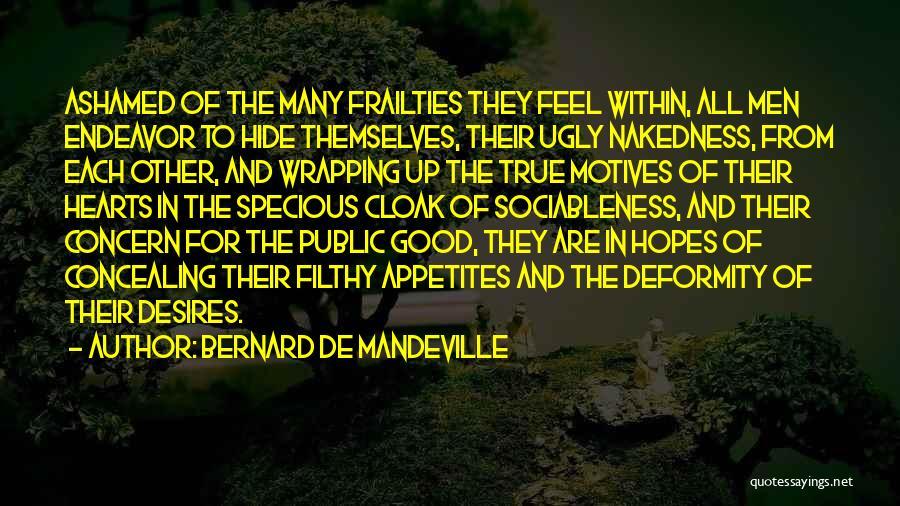 Motives Of The Heart Quotes By Bernard De Mandeville