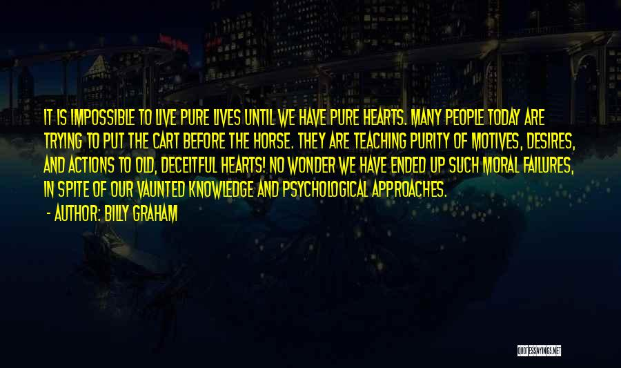 Motives Of The Heart Quotes By Billy Graham