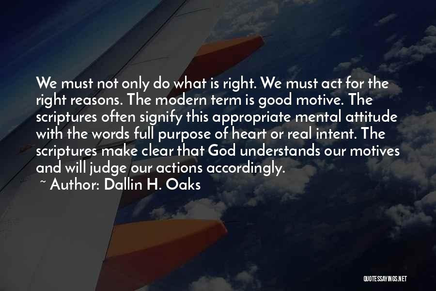 Motives Of The Heart Quotes By Dallin H. Oaks