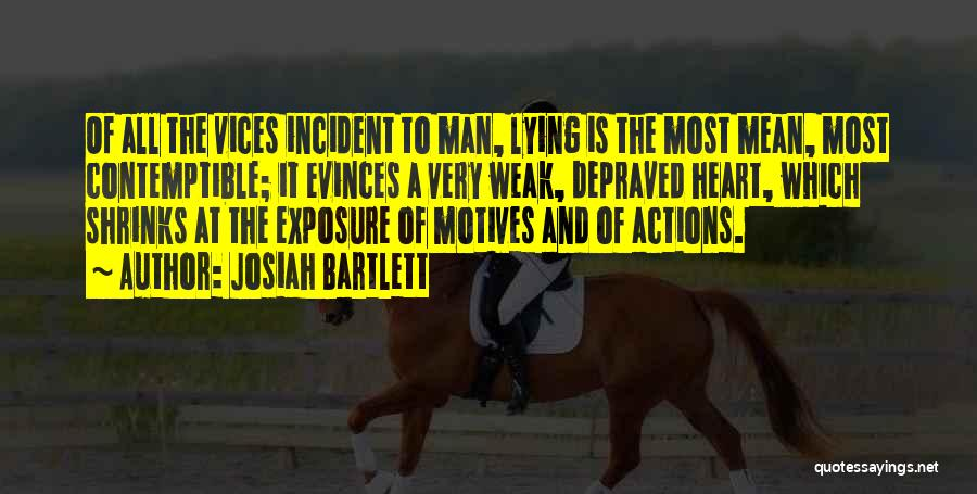 Motives Of The Heart Quotes By Josiah Bartlett