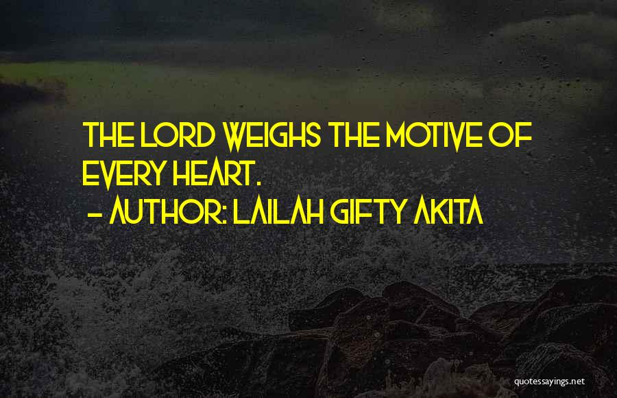 Motives Of The Heart Quotes By Lailah Gifty Akita