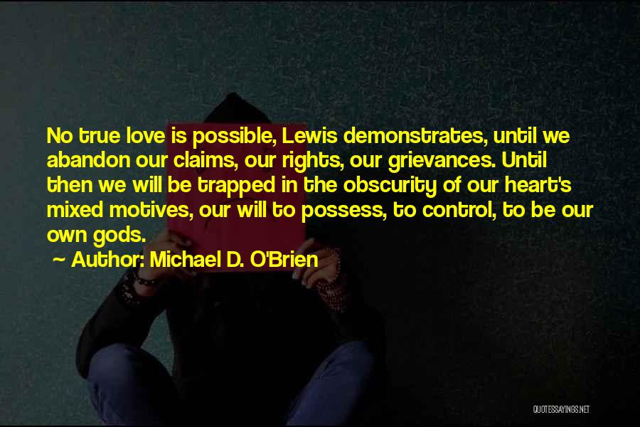 Motives Of The Heart Quotes By Michael D. O'Brien
