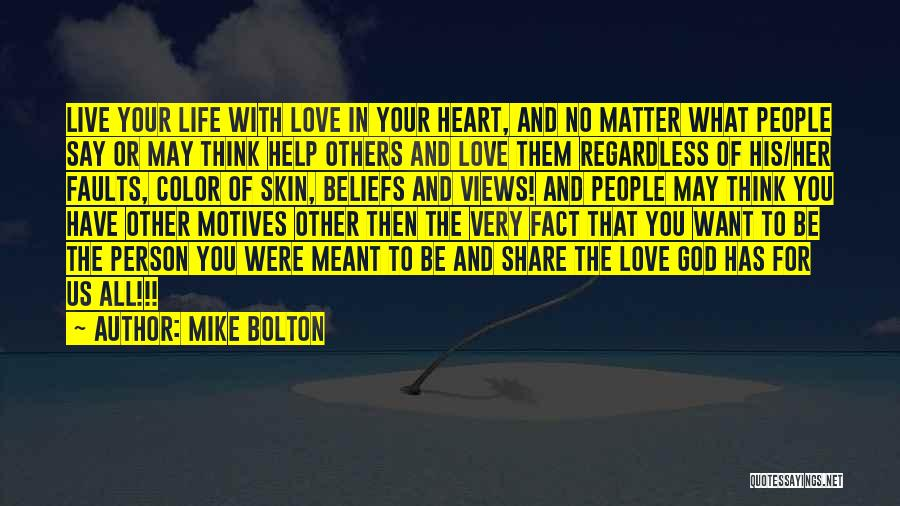 Motives Of The Heart Quotes By Mike Bolton